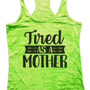 Tired As A Mother Burnout Tank Top By Funny Threadz