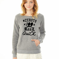 ZERO TO 100 REAL QUICK 6 ladies sweatshirt