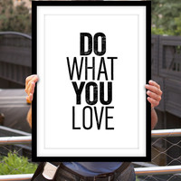 "Inspirational Poster ""Do What You Love"" Black and White Home Decor"