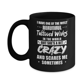 I Have One Of The Most Beautiful Tattooed Wives In The World Mug