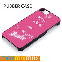 Keep Calm And Look Like Barbie iPhone 4/4S, 5/5S, 5C, 6/6 Plus Series Rubber Case