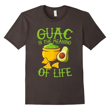 Guac Is The Meaning Of Life Funny Guacamole T-Shirt