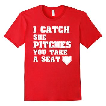 I Catch She Pitches Funny Cool Gag Gift Cute Athlete T Shirt