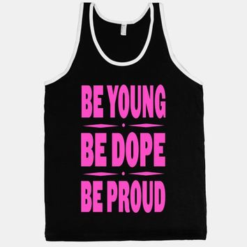 Be Young. Be Dope. Be Proud. (pink)