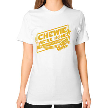 CHEWIE WE'RE HOME Unisex T-Shirt (on woman)