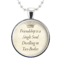 Friendship Is A Single Soul Dwelling In Two Bodies Necklace, BFF Best Friends Jewelry, Gift For Friend Quote Pendant