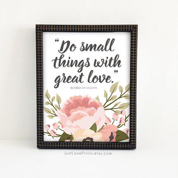 Do Small Things With Great Love - Bl. Teresa of Calcutta - Catholic Art - 8x10 Print