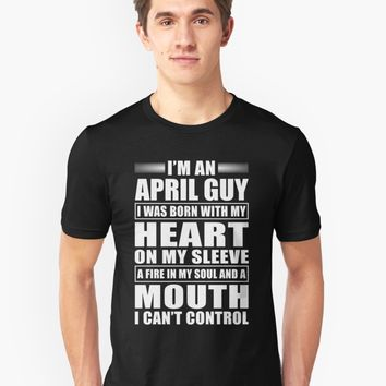 'I'm A april Guy' T-Shirt by phongtrandesign