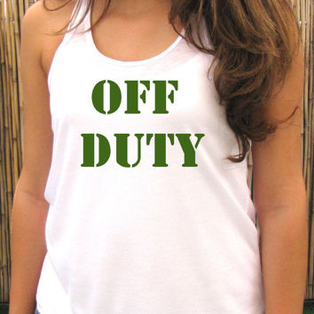 OFF DUTY women tank top, womens tee T shirt, Screenprint for women
