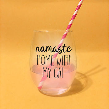 Namaste Home With My Cat // 21 oz Stemless Wine Glass. Unique Wine Glass. Funny Cat Wine Glass. Cat Lover Wine Glass. Cute Wine Glass Cat.