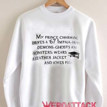my prince charming quote Unisex Sweatshirts