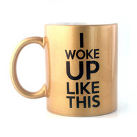 Beyonce I Woke Up Like This Flawless Gold Ceramic 11 oz Coffee Mug