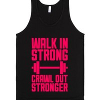 Walk In Strong, Crawl Out Stronger-Unisex Black Tank
