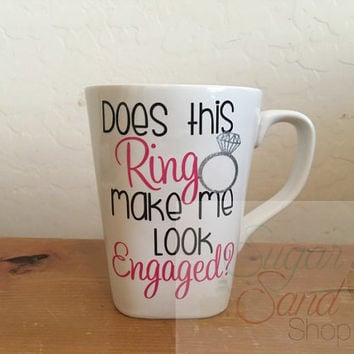 New Engagement Vinyl Coffee Cup, New Bride Coffee Cup, Does this Ring make me look Engaged coffee cup, Latte Cup