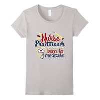Nursing T-Shirt For Nurse Practitioner