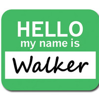 Walker Hello My Name Is Mouse Pad