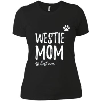 Westie Mom T-Shirt Funny Gift for Dog Mom Next Level Ladies Boyfriend Tee
