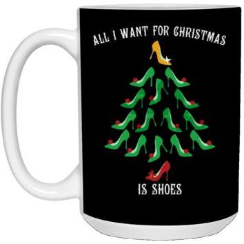 all i want for christmas is Shoes 21504 15 oz. White Mug