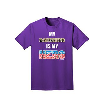 My Daughter is My Hero - Armed Forces Adult Dark T-Shirt by TooLoud