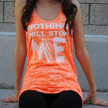 Nothing Will Stop Me Tank Top. Burnout Tank Top. Womens Workout Tank Top. Crossfit Tank Top. Running Tank Top. Gift.
