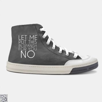 Let Me Put This In Spanish For You No, Funny Skate Shoe