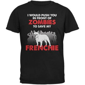 CREYCY8 I Would Push You Zombies Frenchie Black Adult T-Shirt