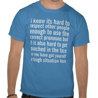 pronoun problem shirts from Zazzle.com