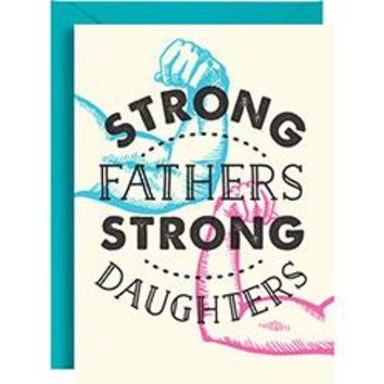 Strong Fathers Strong Daughters Father's Day Card