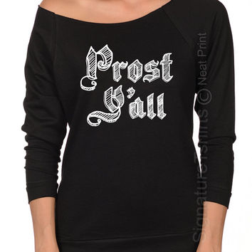 Prost Y'all shirt Oktoberfest shirt Off the shoulder Womens shirt German Shirt Funny Beer drinking Terry Raglan Raw Edge