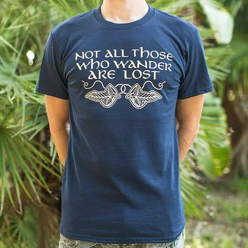 Not All Those Who Wander Are Lost Men's T-Shirt
