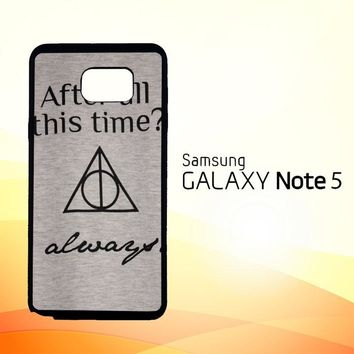 After all this time always quote harry potter  Samsung Galaxy Note 5 Case