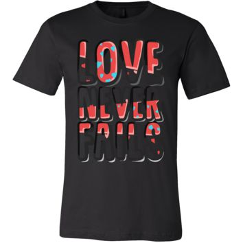 Love Never Fails Inspirational Motivational Tee shirt