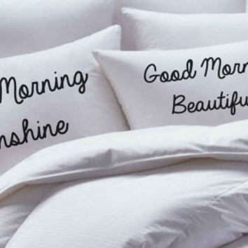 His and Her Pillowcase set,, good morning sunshine, good morning beautifu;, pillow case set