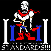 "Undertale Papyrus ""You're Meeting All My Standards!!!""  T-Shirt"
