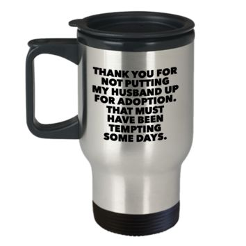 Father in Law Gift Father of the Bride Mug - Thank You For Not Putting My Husband Up For Adoption Mug Stainless Steel Insulated Coffee Cup