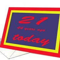 21, 44 years ago today, birthday card 65 years young, old, card