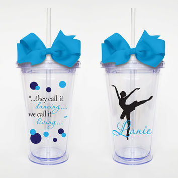 Dancing is Living - Acrylic Tumbler Personalized Cup