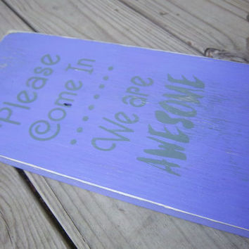 Rustic Sign-Entryway Sign-Open Sign-Business Sign-Please come in.  We are awesome-Craft Fair Display