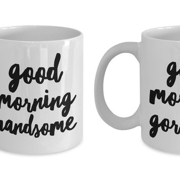 Matching Couple Mugs - Good Morning Gorgeous Coffee Mug Good Morning Handsome Mug Cute Ceramic Tea Cup Gift for Her & Him