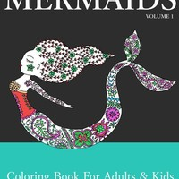 Mermaids: Coloring Book for Adults & Kids