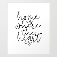 HOME SWEET HOME, Home Is Where The Heart Is,Home Sign,Home Wall Decor,Home Quote,Motivational Quote, Art Print by TypoHouse