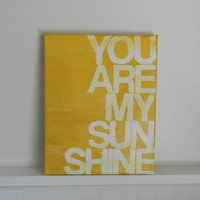 you are my sunshine - 8x10 - hand painted canvas - yellow and white - song lyrics