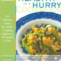 The Eating Well Healthy in a Hurry Cookbook: 150 Delicious Recipes for Simple, Everyday Suppers inb 45 Minutes or Less