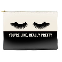 You're Like Really Pretty - Pouch (more colors)