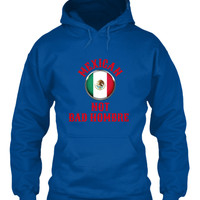 MEXICAN NOT BAD HOMBRE HOODIE SHIRTS MUG