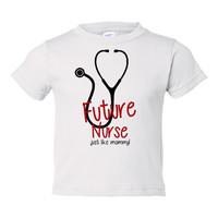 Future Nurse Just Like Mommy Children Toddler Tees