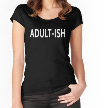 'Adult Ish Funny Shirt' T-Shirt by niceredtee