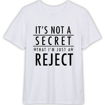 I'm Just a Reject Funny T-Shirt