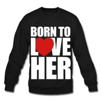Spreadshirt Men's born_to_love_her - Couples Shirts Sweatshirt, heather gray, L