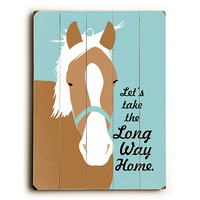 Long Way Home Horse by Artist Ginger Oliphant Wood Sign